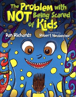 NEUBECKER BOOKS - The Problem with Not Being Scared of Kids with Dan Richards - NotScaredOfKidsCover
