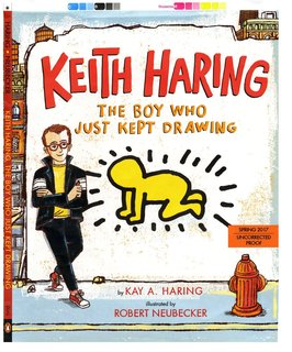 NEUBECKER BOOKS - Keith Haring: The Boy Who Just Kept Drawing: Kay Haring, illustrated by Robert Neubecker - HaringCoverWeb