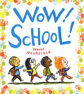 NEUBECKER BOOKS - Wow! School! - WowSchoolCover