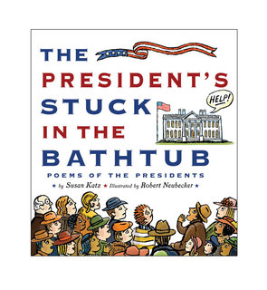 NEUBECKER BOOKS - The Presidents Stuck in the Bathtub by Susan Katz - PresWeb