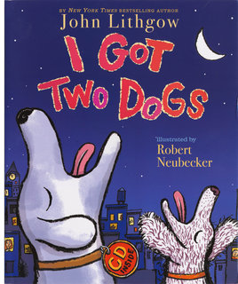 NEUBECKER BOOKS - I Got Two Dogs by John Lithgow - FannyBlueCover